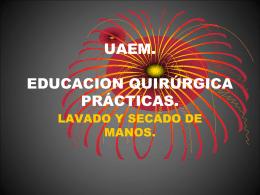 UAEM. EDUCACION QUIRÚRGICA PRÁCTICAS.