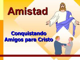 Conquistando amigos para Cristo - Ministerio Personal y Grupos
