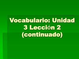 Vocabulario: Unidad 3 Lección 2 (continuado)