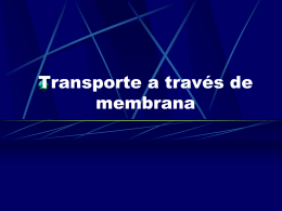 Presentación Power Point Transporte a través de la membrana celular