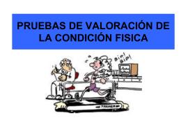 TEMA 1: PRUEBAS DE VALORACIÓN DE LA CONDICIÓN FISICA