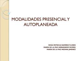 MODALIDADES PRESENCIAL Y AUTOPLANEADA