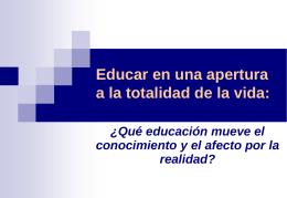 ¿Qué educación mueve el conocimiento y el afecto por la realidad?