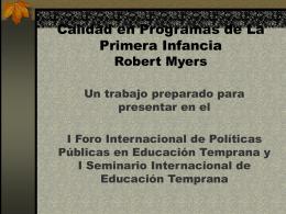 Calidad en Programas de La Primera Infancia Robert Myers
