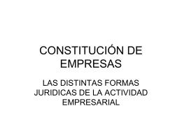 CONSTITUCIÓN Y CLASES DE EMPRESAS