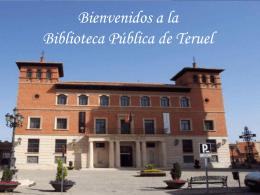 Bienvenidos a la Biblioteca Pública de Teruel