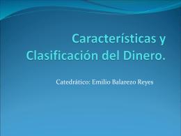 Características y Clasificación del Dinero.