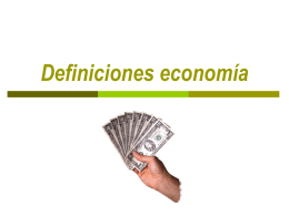definiciones economia - Tecnológico EuroAmericano