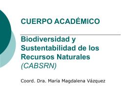 CUERPO ACADÉMICO Biodiversidad y Sustentabilidad de los