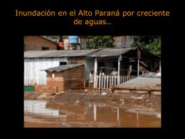 Inundación en el Alto Paraná por creciente de aguas..