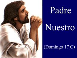 XVII Domingo del Tiempo Ordinario, Ciclo C. San Lucas 11,1-13