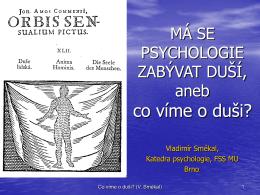PSY425 PSYCHOLOGIE NÁBOŽENSTVÍ 6. Co víme o duši?