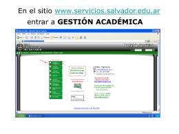 En el sitio www.servicios.salvador.edu.ar entrar a GESTIÓN