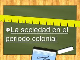 Sociedad colonial - Romina Carrizo Arancibia