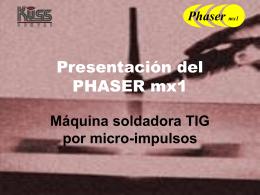 Presentación del PHASER mx1