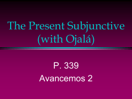 p339 The Present Subjunctive with Ojalá