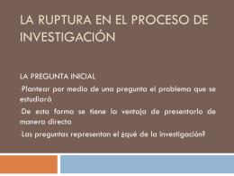 La ruptura en el proceso de investigación - Alfonso-UPN