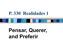 Pensar, Querer, and Preferir