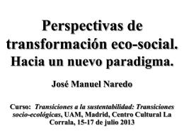José Manuel Naredo, PERSPECTIVAS DE TRANSFORMACIÓN