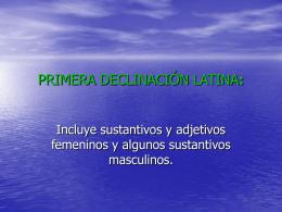 PRIMERA DECLINACIÓN LATINA: