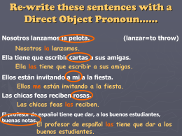 Re-write these sentences with a Direct Object Pronoun……
