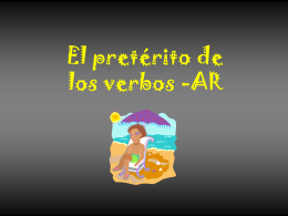 Preterite Verbs (ar verbs + 5 irregulars)