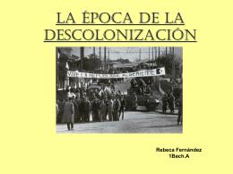 LA ÉPOCA DE LA DESCOLONIZACIÓN