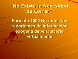 Formato 1002 No todos los reportantes de información