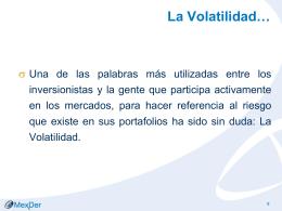 La Volatilidad… - Mercado Mexicano de Derivados