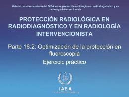 16. Optimización de la protección en fluoroscopia: Parte 2