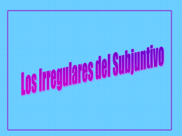 Irregulares del Subjuntivo