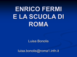 ENRICO FERMI E LA SCUOLA DI ROMA