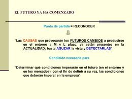 """""""Las CAUSAS que provocarán los FUTUROS CAMBIOS a"""
