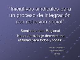 """""""Iniciativas sindicales para un proceso de integración con cohesión"""