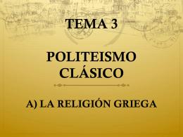 TEMA 3 POLITEISMO CLÁSICO