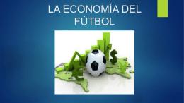 LA ECONOMÍA DEL FUTBOL