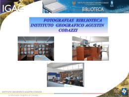 Biblioteca IGAC - Instituto Geográfico Agustín Codazzi