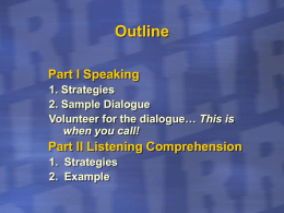 This is when you call! Part II Listening Comprehension 1. Strategies