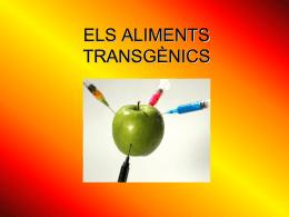 ELS ALIMENTS TRANSGÈNCICS