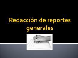Redaccion de reportes generales