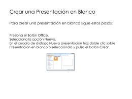 Crear una Presentación en Blanco Para crear una presentación en