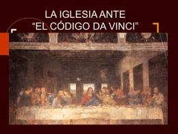 "LA IGLESIA ANTE ""EL CÓDIGO DA VINCI"""