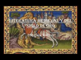 Literatura Medieval y del Siglo de Oro Por: Cielo Ramirez