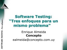 """Software Testing: """"Tres enfoques para un mismo"""