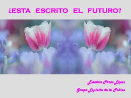 ¿ESTA ESCRITO EL FUTURO?