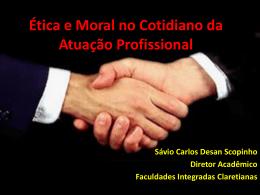 Ética e Moral no Cotidiano da Atuação Profissional