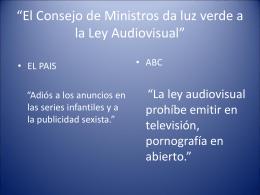 """""""El Consejo de Ministros da luz verde a la Ley Audiovisual"""""""