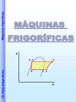 Dr. Pablo Amigo Martín. Máquinas frigoríficas.