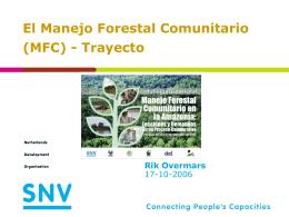 3. el manejo forestal comunitario (mfc) - trayecto