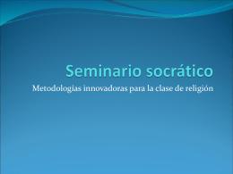 Seminario socrático, metodología innovadoras